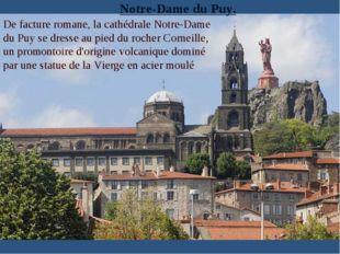 Notre-Dame du Puy. De factureromane, la cathédrale Notre-Dame du Puy se dres