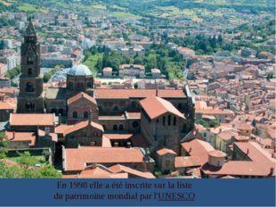 En 1998 elle a été inscrite sur laliste du patrimoine mondialpar l'UNESCO