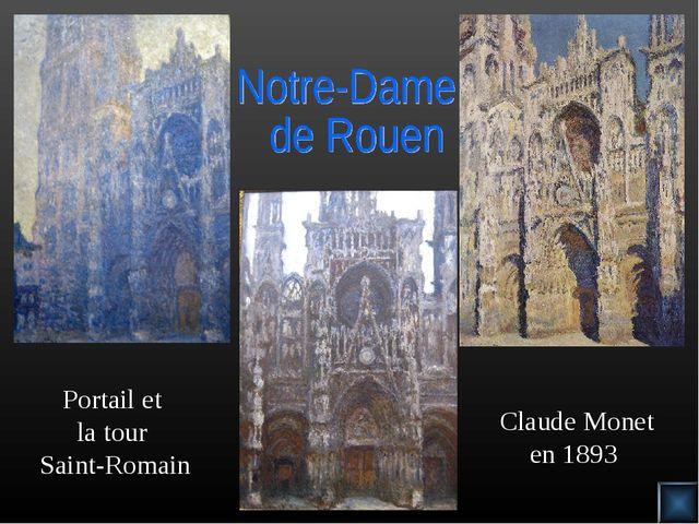 Portail et la tour Saint-Romain Claude Monet en 1893