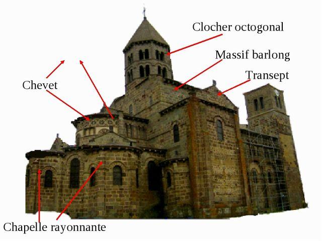 Chevet Chapelle rayonnante Clocher octogonal Massif barlong Transept