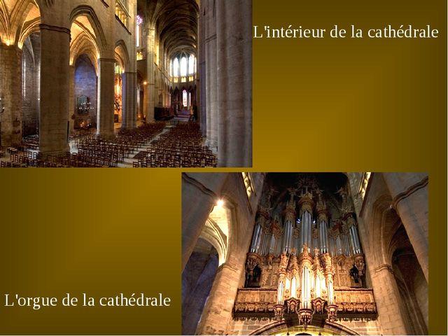 L'intérieur de la cathédrale L'orgue de la cathédrale