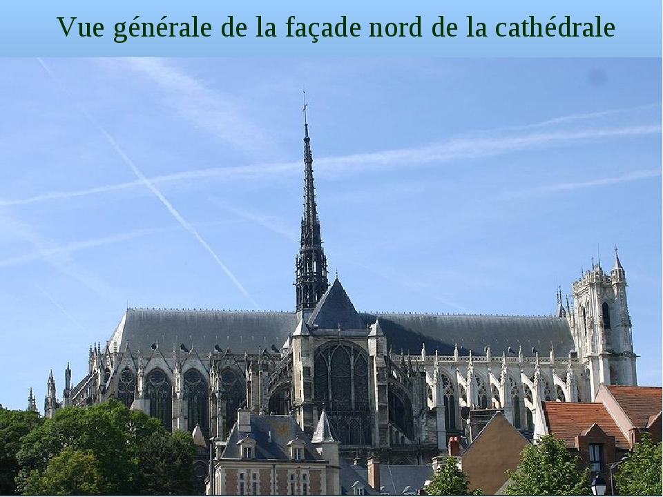 Vue générale de la façade nord de la cathédrale