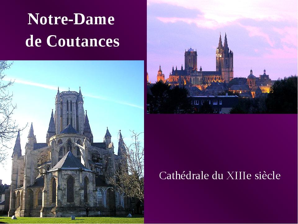 Notre-Dame Cathédrale du XIIIe siècle de Coutances