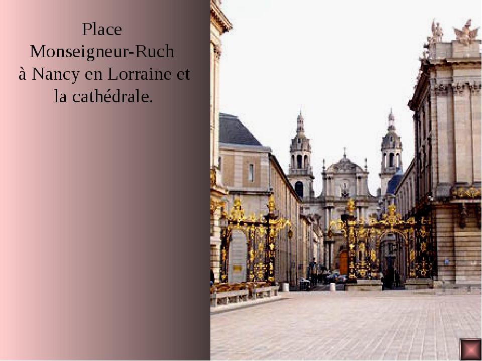 Place Monseigneur-Ruch à Nancy en Lorraine et la cathédrale.