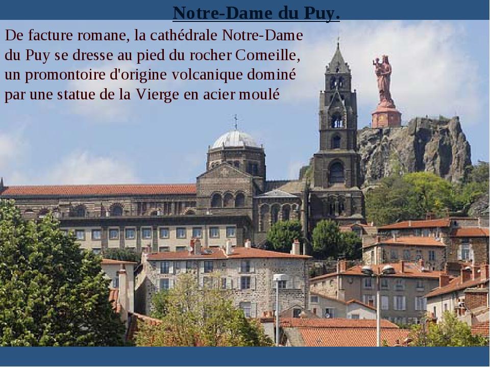 Notre-Dame du Puy. De factureromane, la cathédrale Notre-Dame du Puy se dres...