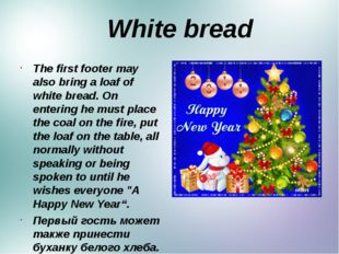 White bread The first footer may also bring a loaf of white bread. On enteri