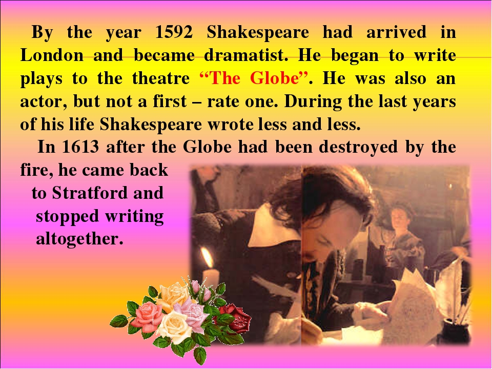 By the year 1592 Shakespeare had arrived in London and became dramatist. He b...