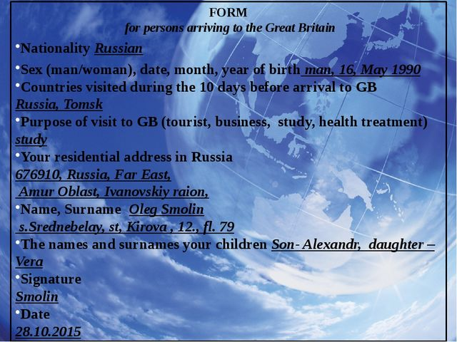 FORM for persons arriving to the Great Britain Nationality Russian Sex (man/w...