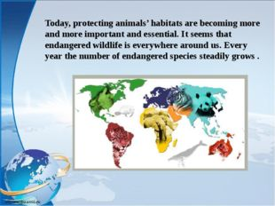Today, protecting animals' habitats are becoming more and more important and
