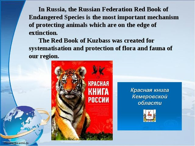 In Russia, the Russian Federation Red Book of Endangered Species is the most...