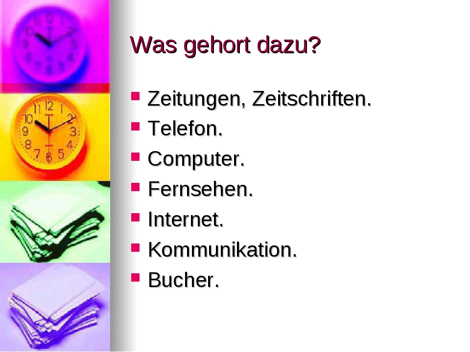 Was gehort dazu? Zeitungen, Zeitschriften. Telefon. Computer. Fernsehen. Inte...