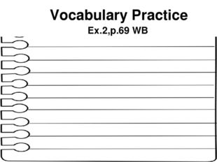 Vocabulary Practice Ex.2,p.69 WB