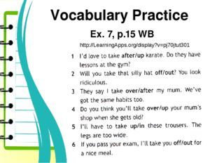 Vocabulary Practice Ex. 7, p.15 WB http://LearningApps.org/display?v=pj70jtut