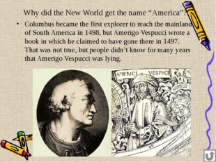 "Why did the New World get the name ""America""? Columbus became the first explo"