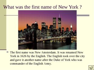 What was the first name of New York ? The first name was New Amsterdam. It wa