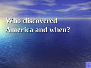 Who discovered America and when?