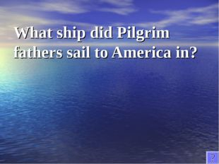 What ship did Pilgrim fathers sail to America in?