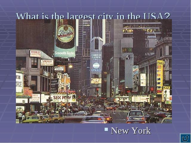What is the largest city in the USA? New York