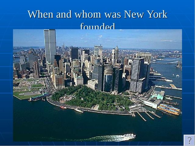 When and whom was New York founded