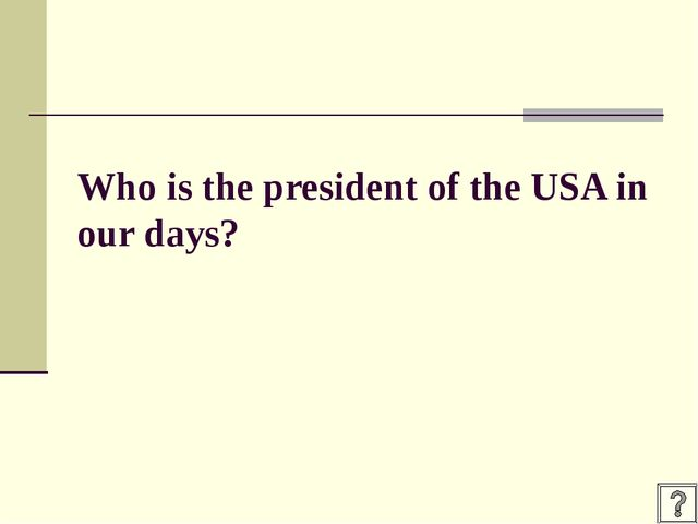 Who is the president of the USA in our days?