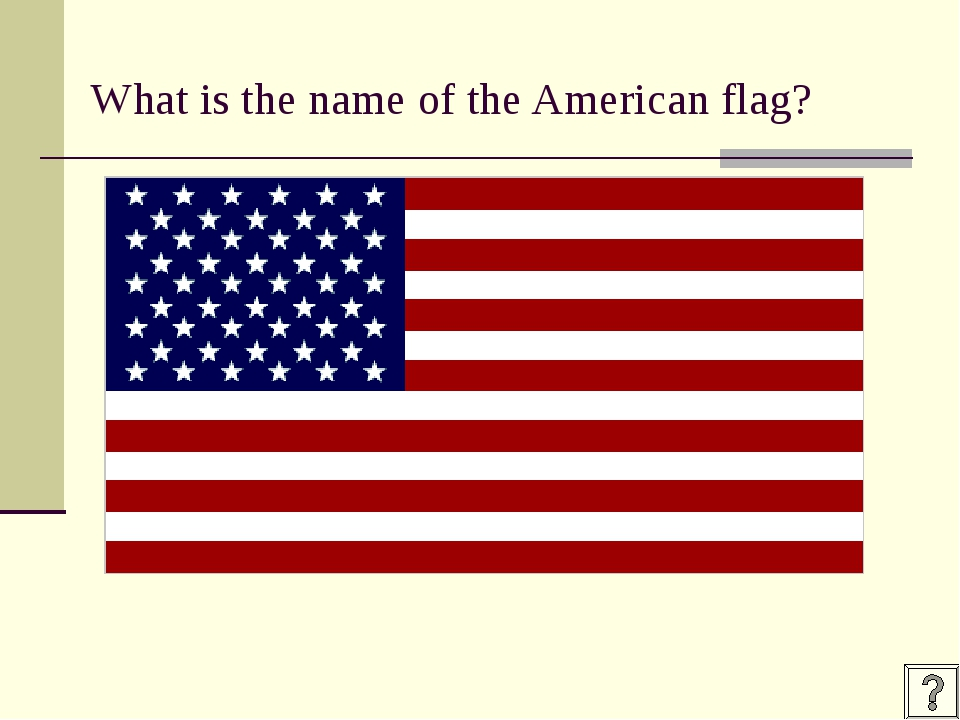 What is the name of the American flag?