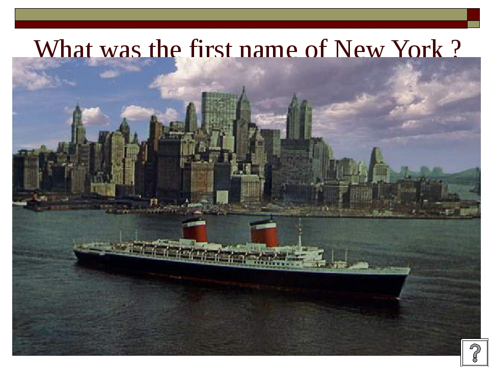 What was the first name of New York ?