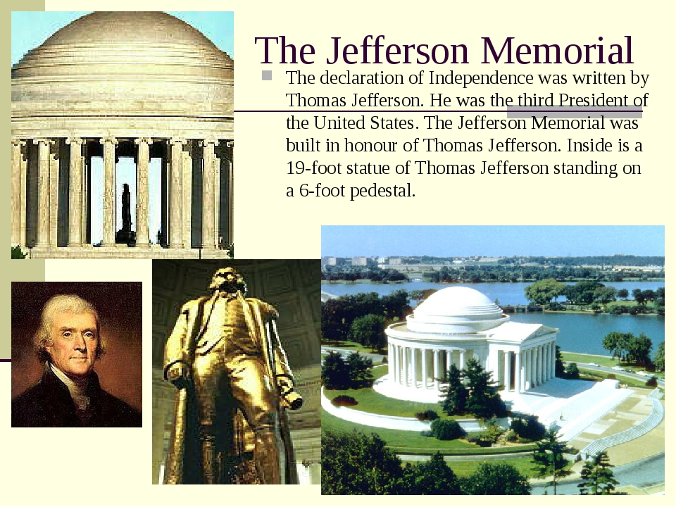 The Jefferson Memorial The declaration of Independence was written by Thomas...