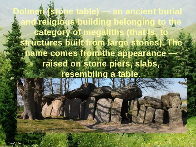 Dolmen (stone table) — an ancient burial and religious building belonging to...