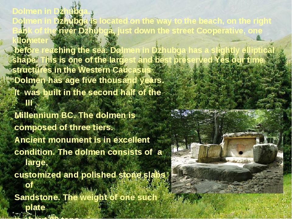 Dolmen in Dzhubga. Dolmen in Dzhubga is located on the way to the beach, on t...
