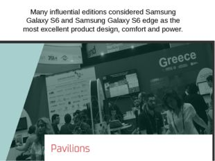 Many influential editions considered Samsung Galaxy S6 and Samsung Galaxy S6