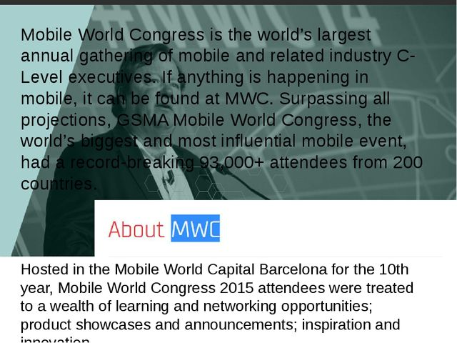 Mobile World Congress is the world's largest annual gathering of mobile and r...