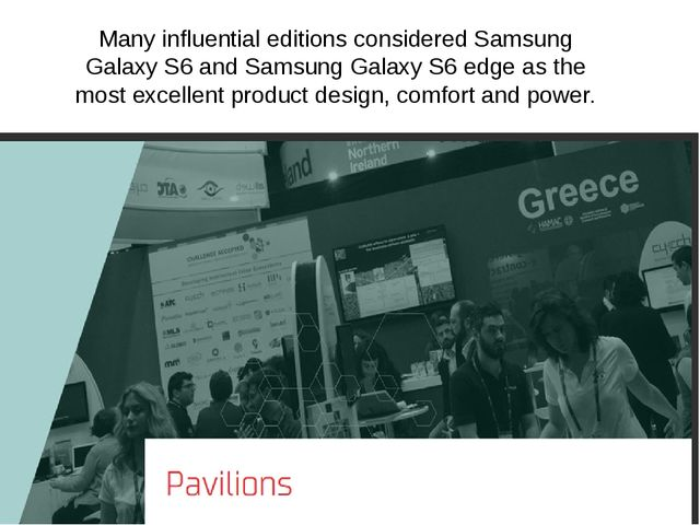 Many influential editions considered Samsung Galaxy S6 and Samsung Galaxy S6...