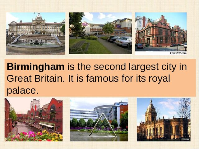 Birmingham is the second largest city in Great Britain. It is famous for its...