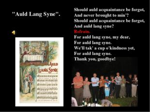 """Auld Lang Syne"". Should auld acquaintance be forgot, And never brought to mi"