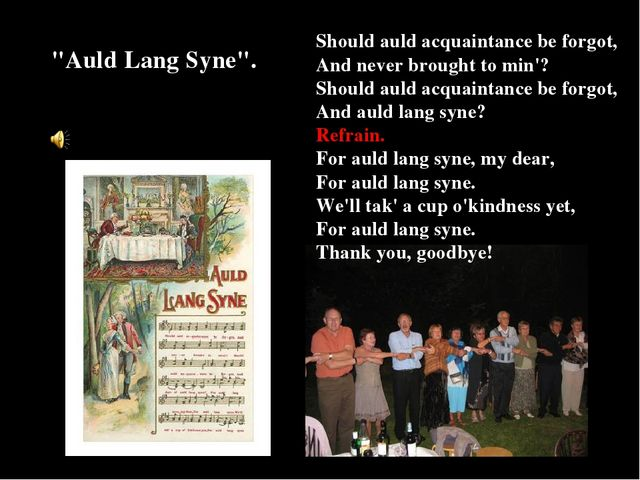 """Auld Lang Syne"". Should auld acquaintance be forgot, And never brought to mi..."