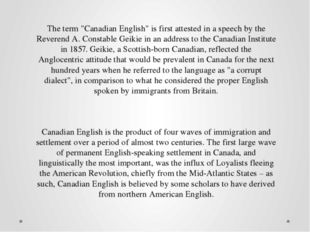 """The term """"Canadian English"""" is first attested in a speech by the Reverend A."""