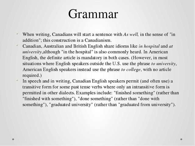 Grammar When writing, Canadians will start a sentence withAs well,in the se...