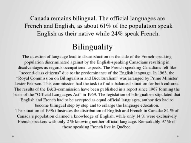 Canada remains bilingual. The official languages are French and English, as a...