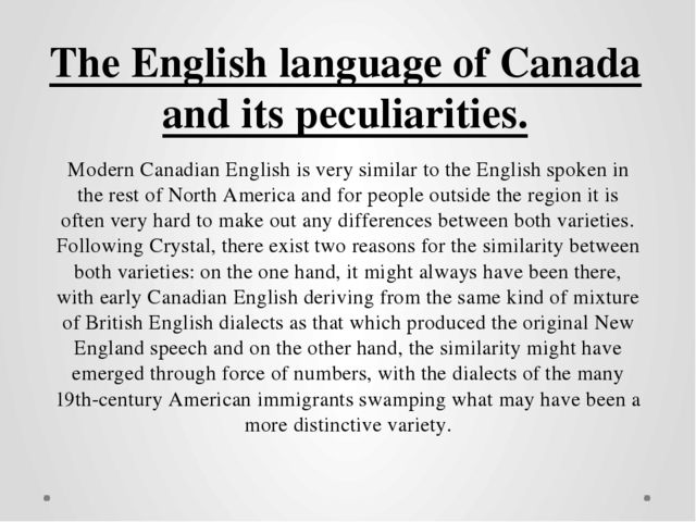 Modern Canadian English is very similar to the English spoken in the rest of...