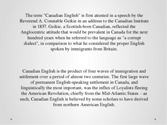"""The term """"Canadian English"""" is first attested in a speech by the Reverend A...."""