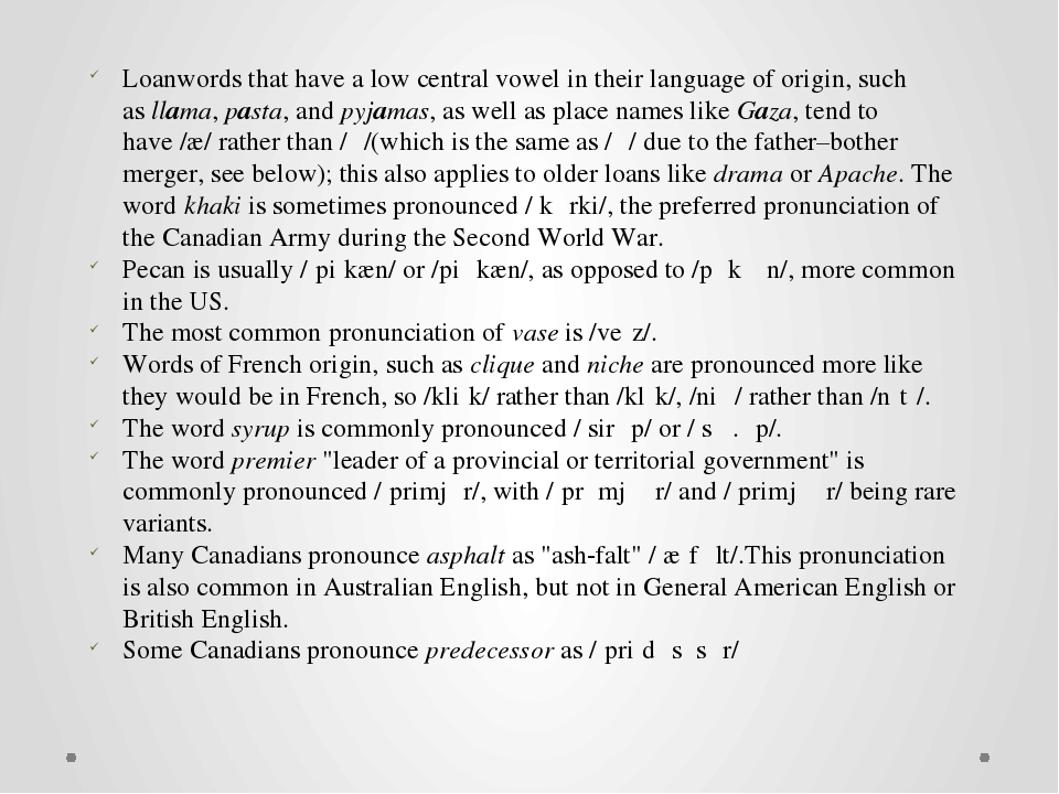 Loanwords that have a low central vowel in their language of origin, such as...