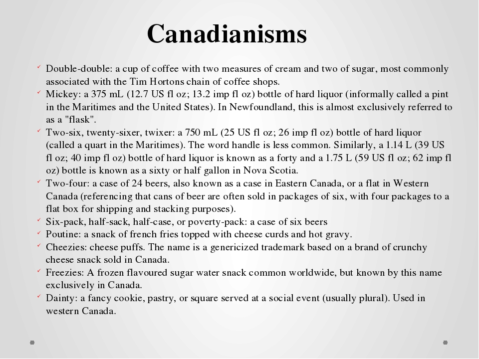 Canadianisms Double-double: a cup of coffee with two measures of cream and tw...