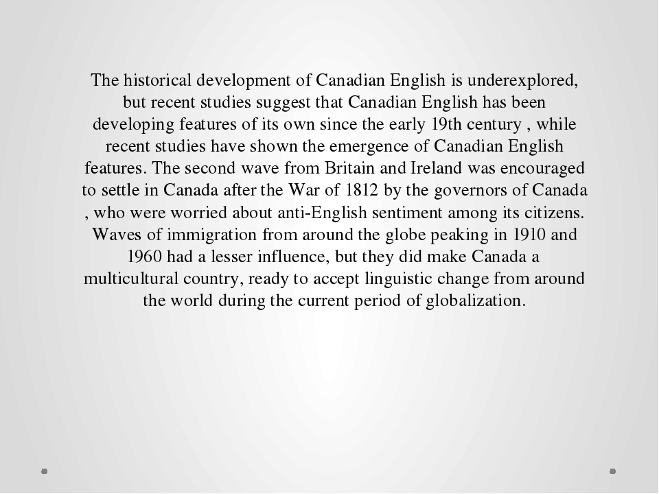 The historical development of Canadian English is underexplored, but recent s...