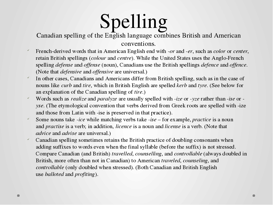 Spelling Canadian spelling of the English language combines British and Ameri...