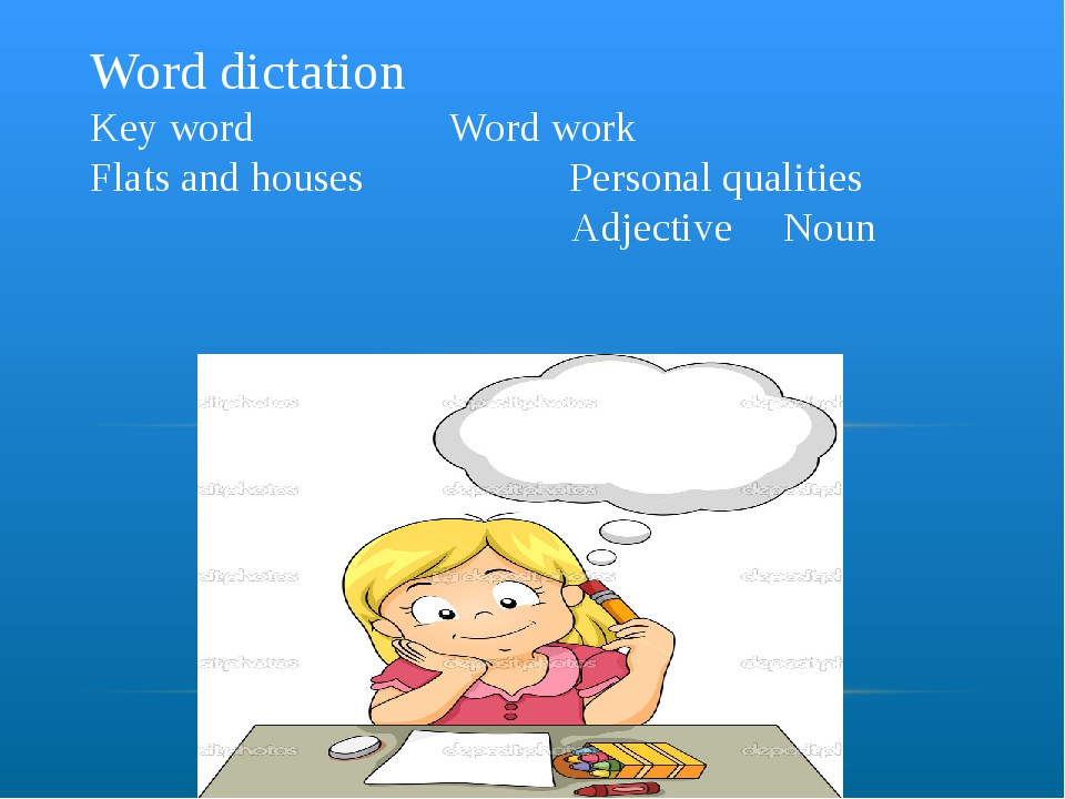 Word dictation Key word Word work Flats and houses Personal qualities Adjecti...