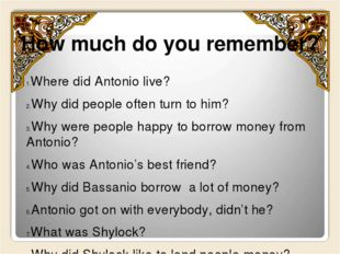 How much do you remember? Where did Antonio live? Why did people often turn t