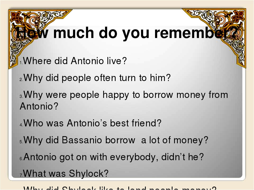 How much do you remember? Where did Antonio live? Why did people often turn t...