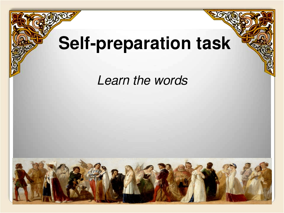 Self-preparation task Learn the words