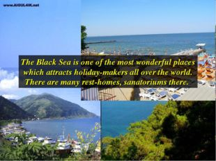 The Black Sea is one of the most wonderful places which attracts holiday-make