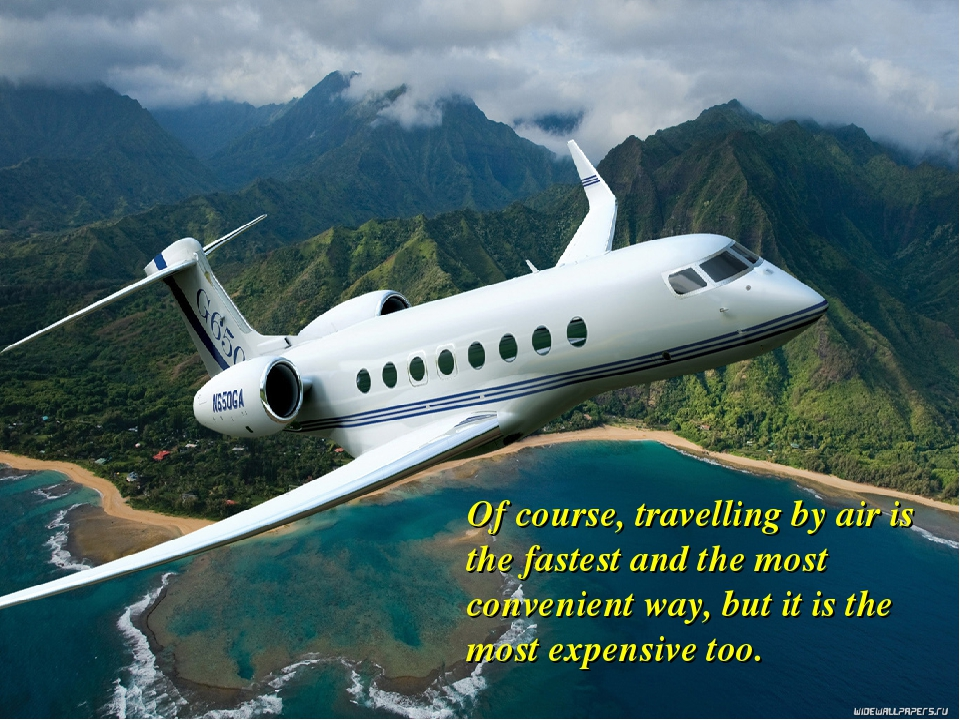 Of course, travelling by air is the fastest and the most convenient way, but...